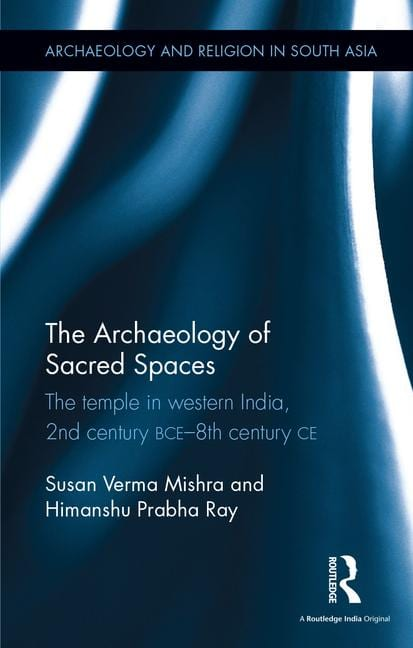 the archaelogy of sacred spaces